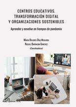 Centros educativos. Transformación digital y organizaciones sostenibles. Aprender y enseñar en tiempos de pandemia