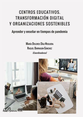 Centros educativos. Transformación digital y organizaciones sostenibles. Aprender y enseñar en tiempos de pandemia   comprar en libreriasiglo.com