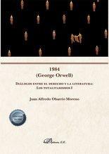 1984 (George Orwell). Diálogos entre el derecho y la literatura: Los totalitarismo I