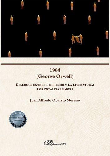 1984 (George Orwell). Diálogos entre el derecho y la literatura: Los totalitarismo I   comprar en libreriasiglo.com