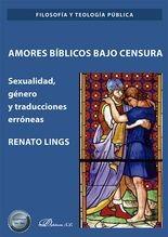 Amores bíblicos bajo censura. Sexualidad, género y traducciones erróneas