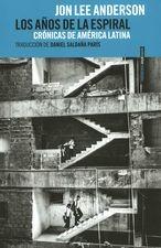 Años de la espiral. Crónicas de América Latina, Los