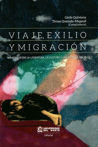 Viaje exilio y migración. Miradas desde la literatura, la cultura y las ciencias sociales | comprar en libreriasiglo.com