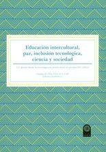 Educación intercultural, paz, inclusión tecnológica, ciencia y sociedad. Un aporte desde la investigación posdoctoral en perspectiva crítica