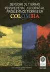 Derecho de tierras. Perspectivas jurídicas al problema de tierras en Colombia   comprar en libreriasiglo.com