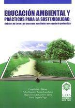 Educación ambiental y prácticas para la sostenibilidad: debates en torno a un consenso académico necesario de profundizar