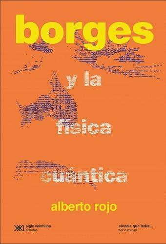Borges y la física cuántica | comprar en libreriasiglo.com