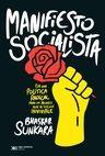 Manifiesto socialista. Por una política radical para un mundo que se volvió invivible | comprar en libreriasiglo.com