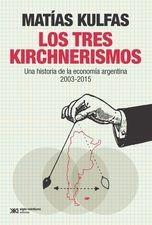 Tres kirchnerismos. Una historia de la economía argentina 2003-2015, Los