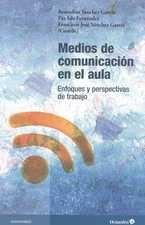 Medios de comunicación en el aula. Enfoques y perspectivas de trabajo
