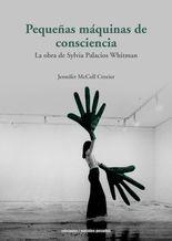 Pequeñas máquinas de consciencia. La obra de Sylvia Palacios Whitman