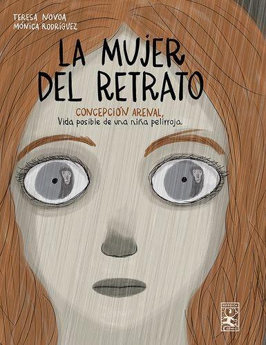 La Mujer del retrato. Concepción Arenal, Vida posible de una niña pelirroja   comprar en libreriasiglo.com
