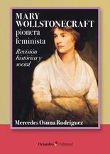 Mary Wollstonecraft pionera feminista. Revisión histórica y social