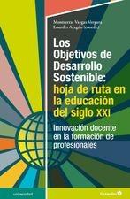 Objetivos de Desarrollo Sostenible: hoja de ruta en la educación del siglo XXI. Innovación docente en la transformación de profesionales