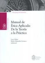 Manual de Ética Aplicada: De la Teoría a la Práctica