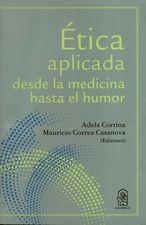Ética aplicada desde la medicina hasta el humor