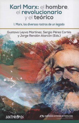 Karl Marx: el hombre, el revolucionario y el teórico. I. Marx, los diversos rostros de un legado   comprar en libreriasiglo.com