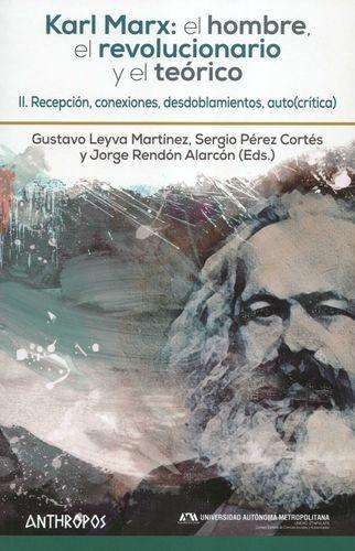 Karl Marx: el hombre, el revolucionario y el teórico. II. Recepción, conexiones, desdoblamientos, auto(crítica)   comprar en libreriasiglo.com