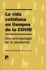 Vida cotidiana en tiempos de la COVID. Una antropología de la pandemia