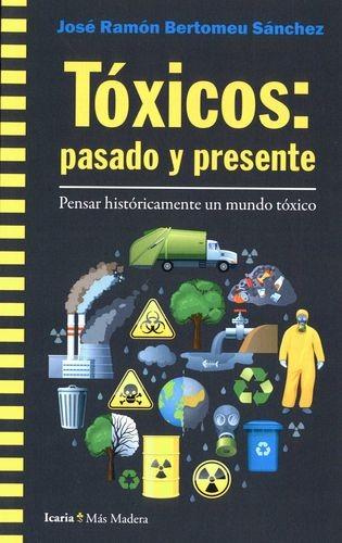 Tóxicos: pasado y presente....