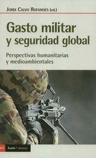 Gasto militar y seguridad global. Perspectivas humanitarias y medioambientales