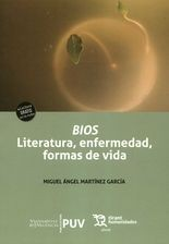 Bios. Literatura, enfermedad, formas de vida