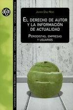 Derecho de autor y la información de actualidad. Periodistas, empresas y usuarios ,El