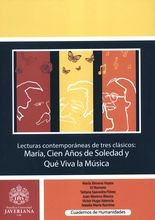 Lecturas contemporáneas de tres clásicos: María, Cien Años de Soledad y Qué Viva la Música