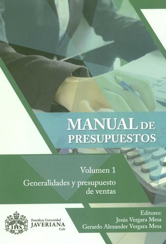 Manual de presupuestos. Volumen 1. Generalidades y presupuesto de ventas | comprar en libreriasiglo.com