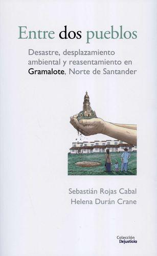 Entre dos pueblos. Desastre, desplazamiento ambiental y reasentamiento en Gramalote, Norte de Santander | comprar en libreriasiglo.com