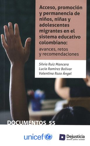 Acceso, promoción y permanencia de niños, niñas y adolescentes migrantes en el sistema educativo colombiano: avances, retos y recomendaciones | comprar en libreriasiglo.com