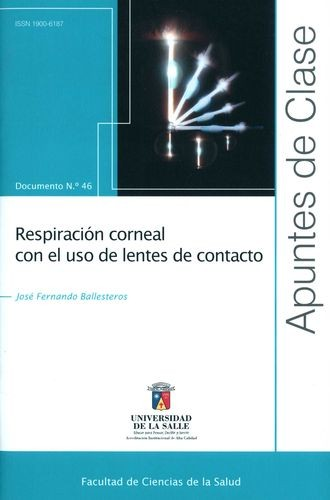 Rev. Apuntes de Clase No.46. Respiración corneal con el uso de lentes de contacto | comprar en libreriasiglo.com