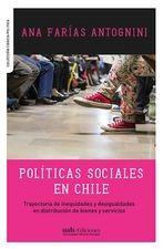 Políticas sociales en Chile. Trayectoria de inequidades y desigualdades en distribución de bienes y servicios