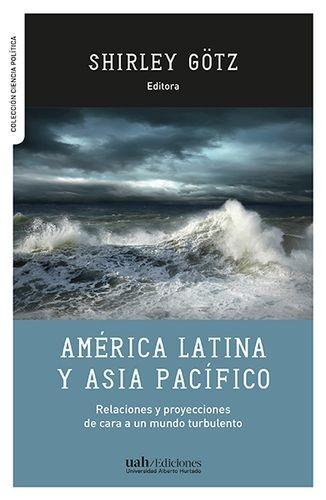América Latina y Asia Pacífico. Relaciones y proyecciones de cara a un mundo turbulento   comprar en libreriasiglo.com