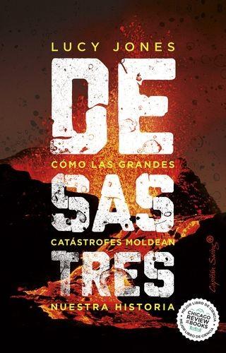 Desastres. Cómo las grandes catástrofes moldean nuestra historia | comprar en libreriasiglo.com