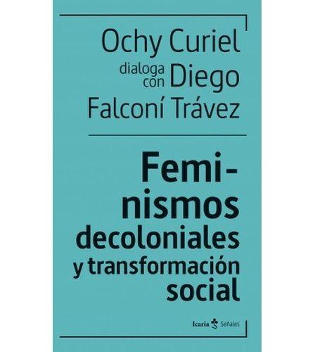 Feminismos decoloniales y transformación social | comprar en libreriasiglo.com