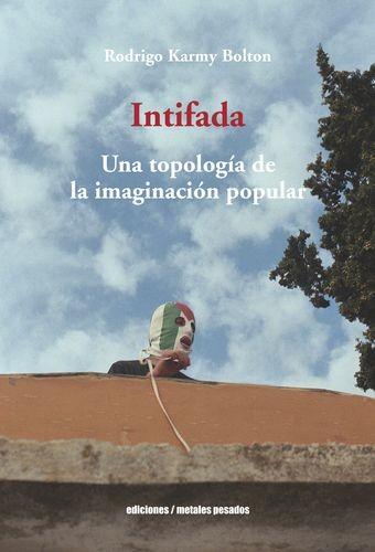 Intifada. Una topología de la imaginación popular | comprar en libreriasiglo.com