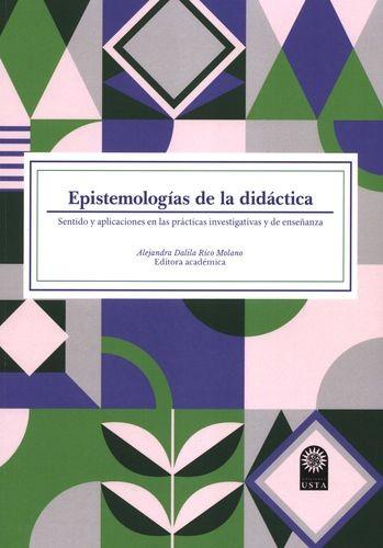 Epistemologías de la didáctica. Sentido y aplicaciones en las prácticas investigativas y de enseñanza   comprar en libreriasiglo.com