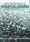 Descentrando el populismo. Peronismo en Argentina, gaitanismo en Colombia y lo perdurable de sus identidades políticas   comprar en libreriasiglo.com