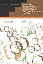 Normalidad, psicopatología y tratamientos en niños, adolescentes y familia