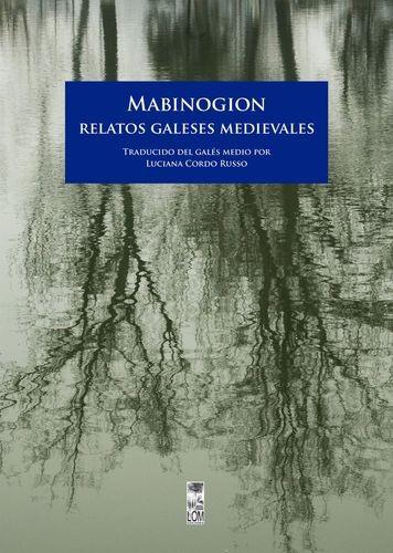 Mabinogion. Relatos galeses medievales   comprar en libreriasiglo.com