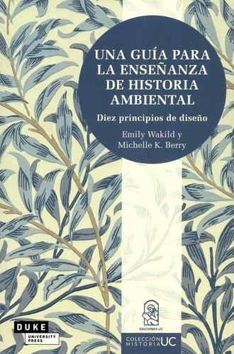 Una guía para la enseñanza de historia ambiental. Diez principios de diseño | comprar en libreriasiglo.com