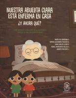 Nuestra abuelita Clara está enferma en casa ¿y ahora qué? Cómo integrar a los niños en la experiencia familiar de una enfermedad grave