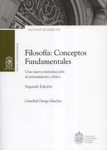 Filosofía: Conceptos Fundamentales. Una nueva introducción al pensamiento crítico