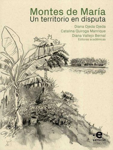 Montes de María. Un territorio en disputa   comprar en libreriasiglo.com