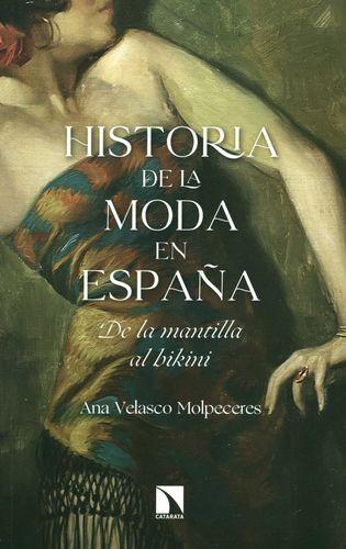 Historia de la moda en España. De la mantilla al bikini | comprar en libreriasiglo.com