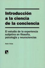 Introducción a la ciencia de la conciencia. El estudio de la experiencia subjetiva en filosofía, psicología y neurociencias