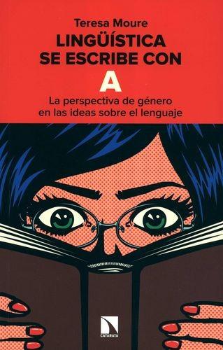 Lingüística se escribe con A. La perspectiva de género en las ideas sobre el lenguaje | comprar en libreriasiglo.com