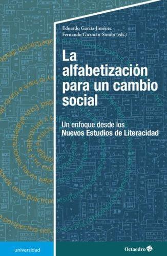 La Alfabetización para un cambio social. Un enfoque desde los Nuevos Estudios de Literacidad | comprar en libreriasiglo.com