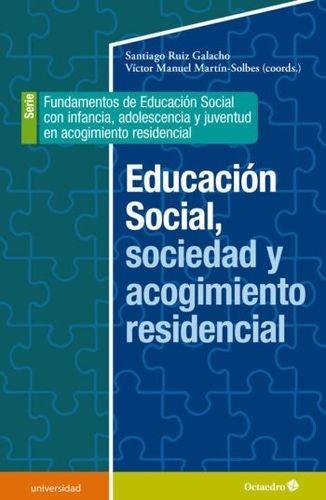 Educación Social, sociedad y acogimiento residencial | comprar en libreriasiglo.com
